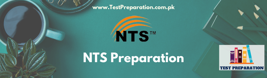 http://NTS%20Test%20Preparation%20-%20NTS%20Past%20Papers%20-%20TestPreparation.com.pk