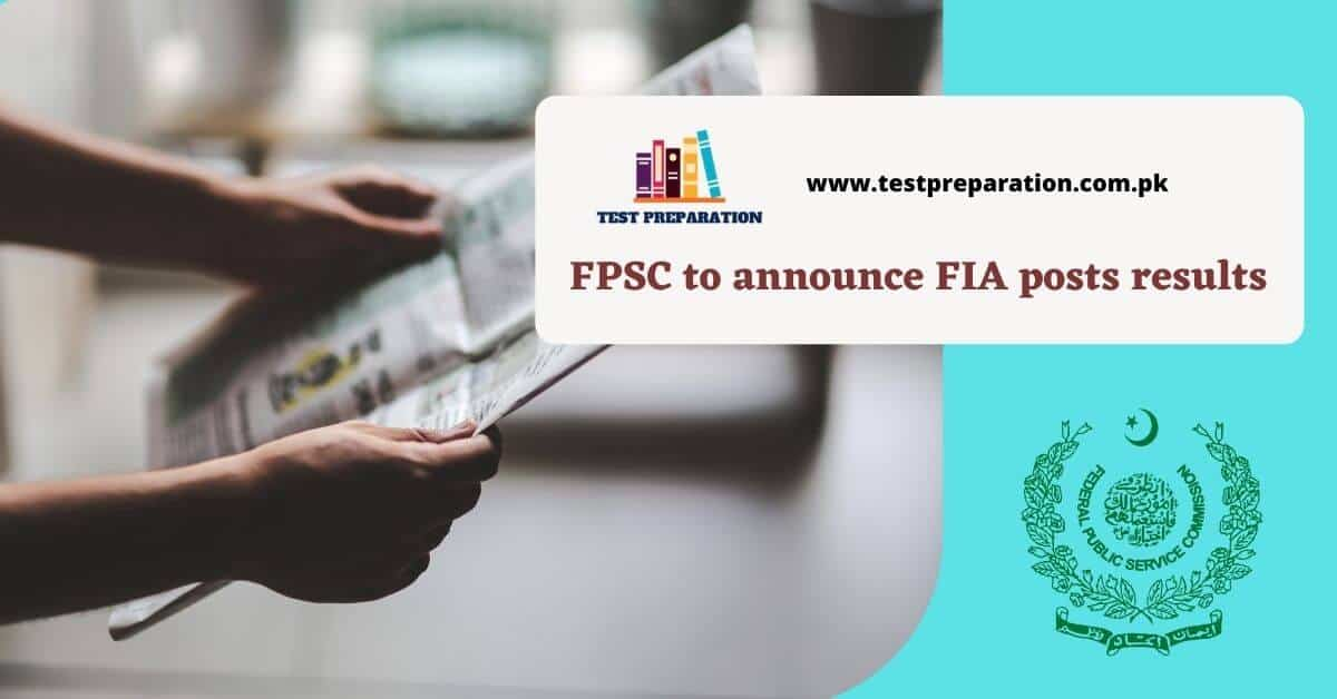 Federal Public Service Commission (FPSC) to announce FIA posts results by the end of October: Senate body informed - TestPreparation.com.pk