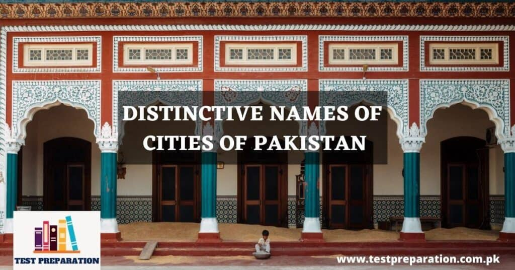 Distinctive names of cities of Pakistan - TestPreparation.com.pk