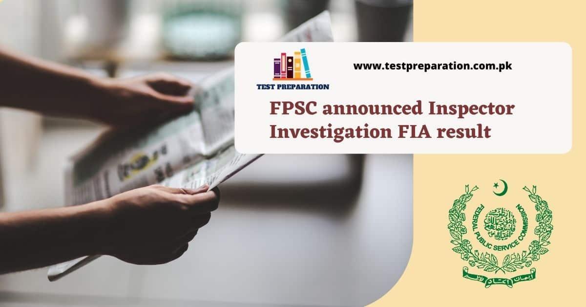 FPSC Inspector (Investigation) FIA Result 2020 - FPSC NTS PPSC SPSC BPSC KPSC MCQs Test Preparation